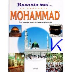 Raconte moi le Prophète Mohammad - son message, sa vie, ses enseignements - Sanisyasnain Khan