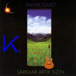 Şarkılar Artık Sizin - Yahya Ismet