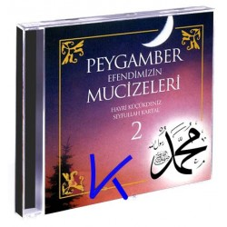 Peygamber Efendimizin Mucizeleri 2 - Hayri Küçükdeniz, Seyfullah Kartal - CD