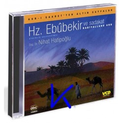 Hz Ebubekir ve Sadakat - Asrı Saadetten Altın Sayfalar - Nihat Hatipoğlu, dç dr - VCD