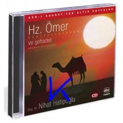 Hz Ömer ve Şehadet - Asrı Saadetten Altın Sayfalar - Nihat Hatipoğlu, dç dr - CD