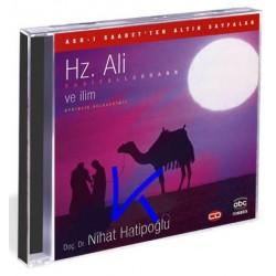 Hz Ali ve Ilim - Asrı Saadetten Altın Sayfalar - Nihat Hatipoğlu, dç dr - CD