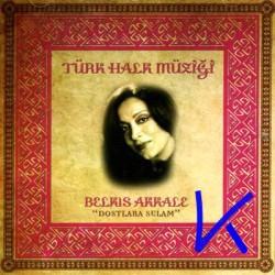 Dostlara Selam - türk halk müziği - Belkıs Akkale