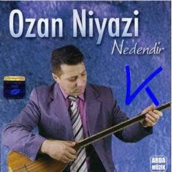 Nedendir - Ozan Niyazi