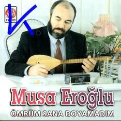 Ömrüm Sana Doyamadım - Divane Gönlüm - Musa Eroğlu