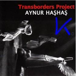 Transborders Project - Aynur Haşhaş