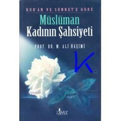 Kur'an ve Sünnet'e Göre Müslüman Kadının Şahsiyeti - M. Ali Haşimi, pr dr