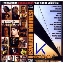 Istanbul Hatırası, Köprüyü Geçmek - Crossing the Bridge - VCD