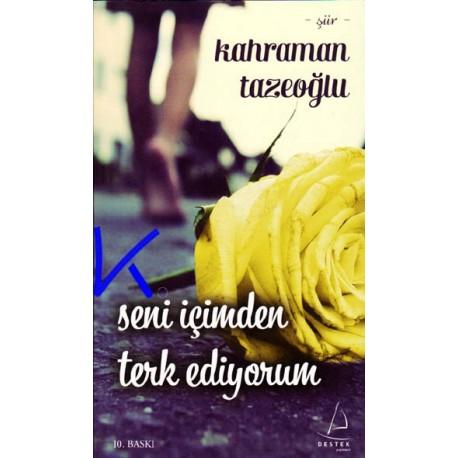 Seni Içimden Terk Ediyorum - Kahraman Tazeoğlu