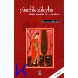 Yusuf ile Züleyha - Kalbin Üzerinde Titreyen Hüzün - Nazan Bekiroğlu