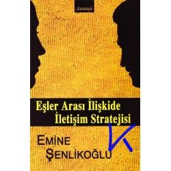 Eşler Arası Ilişkide Iletişim Stratejisi - Emine Şenlikoğlu