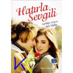 Hatırla Sevgili - Aşk Yazıları - Şarkılar Seni ve Aşkı Söyler - Murat Karanfil