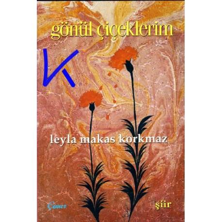 Gönül Çiçeklerim - Leyla Makas Korkmaz