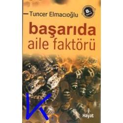 Başarıda Aile Faktörü - Tuncer Elmacıoğlu