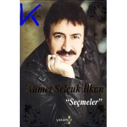 Seçmeler - Ahmet Selçuk Ilkan