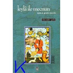 Leyla ile Mecnun - Aşkın Gizli Tarihi - Iskender Pala