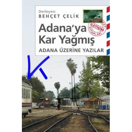 Adana'ya Kar Yağmış - derleyen: Behçet Çelik - Adana Üzerine Yazılar