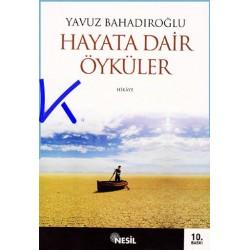 Hayata Dair Öyküler - Yavuz Bahadıroğlu