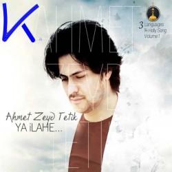 Ya Ilahe - 3 dilde ilahiler - Ahmet Zeyd Tetik
