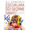 Çocuklara Söz Geçirme Sanatı - sinirlenmeden, ceza vermeden, bağırmadan, Ali Çankırılı, pedagog