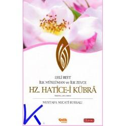 Hz Hatice-i Kubra (ra), Ilk Müslüman ve Ilk Zevce, Ehli Beyt - Mustafa Necati Bursalı