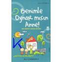 Benimle Oynarmısın Anne - 365 eğitici çocuk oyunu - Ali Çankırılı, pedagog