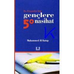 Gençlere 50 Nasihat, Hz Peygamber'den - Muhammed Ali Kutup
