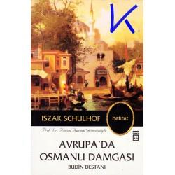 Avrupa'da Osmanlı Damgası, Budin Destanı - Iszak Schulhof
