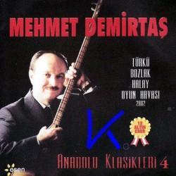 Anadolu Klasikleri 4 - Mehmet Demirtaş