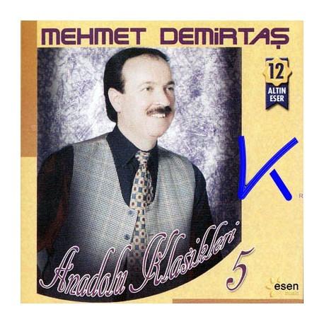 Anadolu Klasikleri 5 - Mehmet Demirtaş