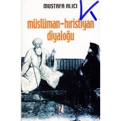 Müslüman - Hiristiyan Diyaloğu - Mustafa Alıcı