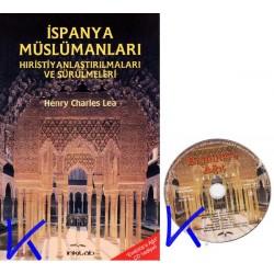 Ispanya Müslümanları - Hiristiyanlaştırılmaları ve sürülmeleri - Endülüs'e Ağıt CD HEDIYELI - Henry Charles Lea