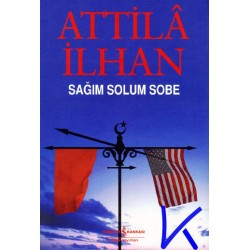 Sağım Solum Sobe - Atilla Ilhan