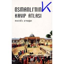 Osmanlı'nın Kayıp Atlası - Mustafa Armağan