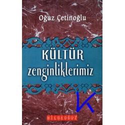 Kültür Zenginliklerimiz - Oğuz Çetinoğlu