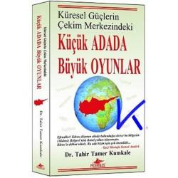 Küçük Adada Büyük Oyunlar, Kıbrıs - Küresel güçlerin çekim merkezi - Tahir Tamer Kumkale, dr