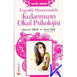 Ergenlik Dönemindeki Kızlarımızın Okul Psikolojisi - Hatice Kübra Ergin, Salim Köse