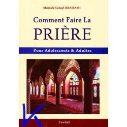 Comment Faire la Prière - Mostafa Brahami