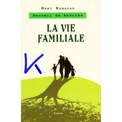 La Vie Familale - recueil de Hadiths - Hani Ramadan