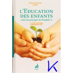 L'Education des Enfants selon les principes du Prophète - Muhammad Nour Sawid