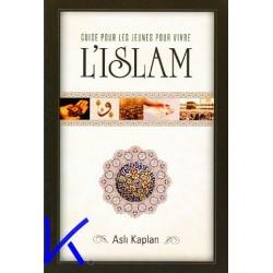 Guide pour les jeunes pour vivre l'Islam - Aslı Kaplan