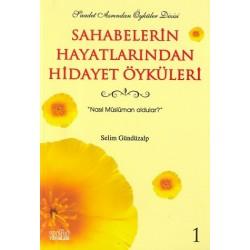 Sahabelerin Hayatlarından Hidayet Öyküleri 1 - Selim Gündüzalp