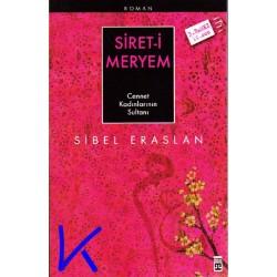 Siret-i Meryem - Cennet Kadınlarının Sultanı - Sibel Eraslan