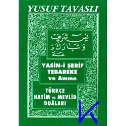 Yasin i Şerif, Tebareke ve Amme, Türkçe Hatim ve Mevlid Duaları - Dualar - Cep boy - Yusuf Tavaslı - C01