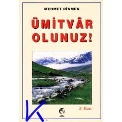Ümitvar Olunuz - Mehmet Dikmen