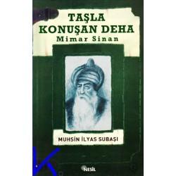 Taşla Konuşan Deha, Mimar Sinan - Muhsin Ilyas Subaşı