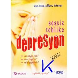 Sessiz Tehlike Depresyon - Banu Akman, psikolog