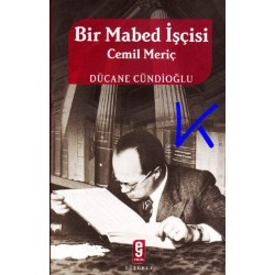 Bir Mabed Işçisi Cemil Meriç - Dücane Cündioğlu