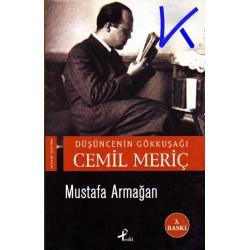 Düşüncenin Gökkuşağı Cemil Meriç - Mustafa Armağan