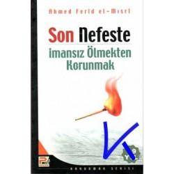 Son Nefeste Imansız Ölmekten Korunmak - Ahmed Ferid el Mısrî
